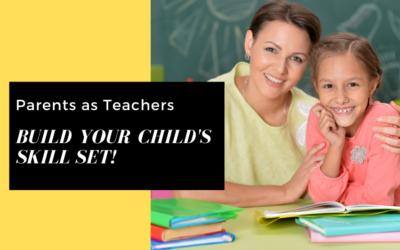 Parents as Teachers: Build your Child's skill set!