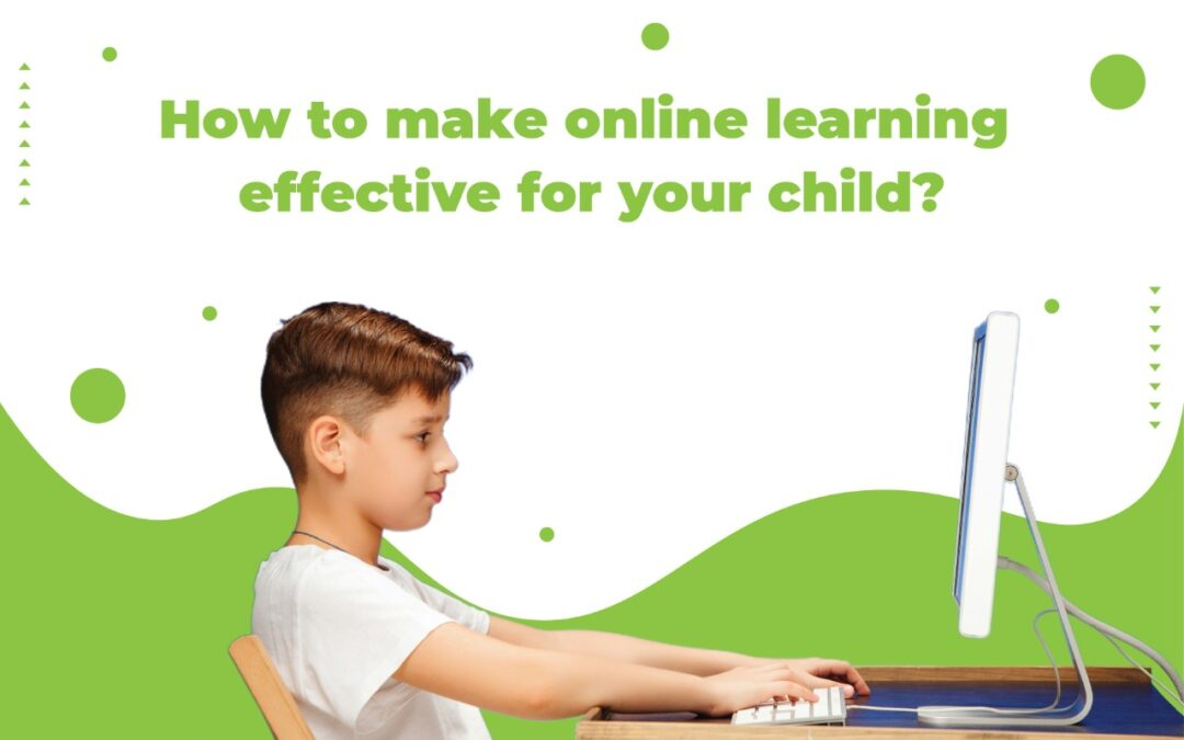 How to make online learning effective for your child?