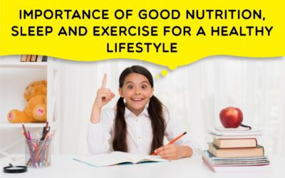 Importance of good nutrition, sleep and exercise for a healthy lifestyle